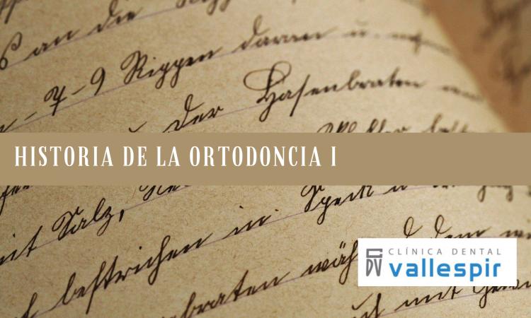 Historia de la Ortodoncia I